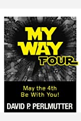 MY WAY FOUR: May the 4th Be With You! Kindle Edition