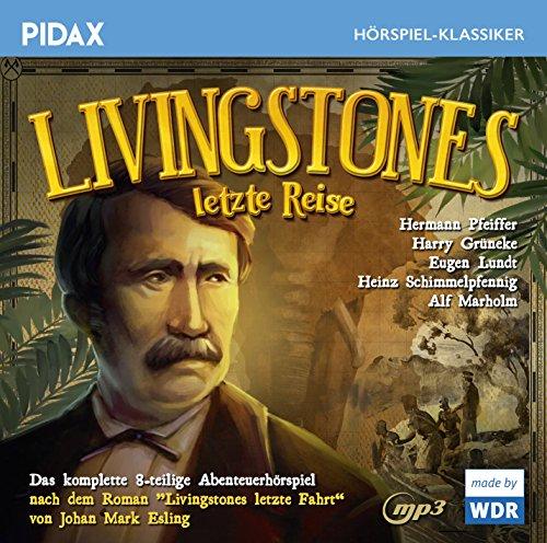 Pidax Hörspiel-Klassiker - Livingstones letzte Reise (John Mark Ensling) WDR 1956