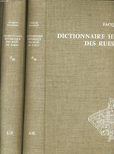 Dictionnaire historique des rues de Paris (complet en deux volumes et un supplément) par Hillairet Jacques