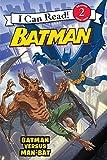 Batman Versus Man-Bat (I Can Read Books: Level 2)