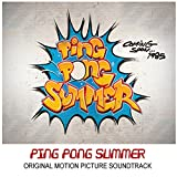 Ping Pong Summer (Original Motion Picture Soundtrack)
