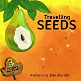 Travelling Seeds (MUMMY NATURE  children's book series - 3)