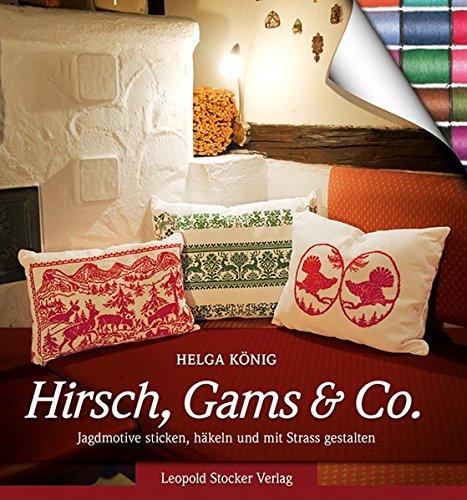 Preisvergleich Produktbild Hirsch, Gams & Co: Jagdmotive sticken, häkeln und mit Strass gestalten