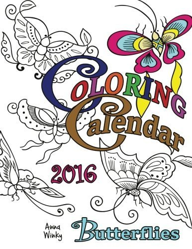 Coloring Calendar 2016: Butterflies (Coloring Calendars) by Anna Winky (2015-11-10)