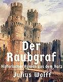 Der Raubgraf: Historischer Roman aus dem Harz