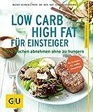 Image of Low Carb High Fat für Einsteiger: In 4 Wochen abnehmen, ohne zu hungern (GU Ratgeber Gesundheit)