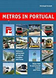 Metros in Portugal: Urban Rail in and Around Lisbon and Porto (Metros in Europe)