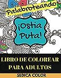 Libros Descargar en linea Libro de Colorear Para Adultos Palabroteando Relajate y diviertete coloreando palabrotras e insultos REGALO de 69 mandalas para imprimir y colorear PDF (PDF y EPUB) Espanol Gratis