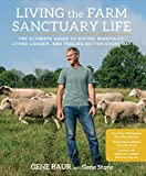 Image de Living the Farm Sanctuary Life: The Ultimate Guide to Eating Mindfully, Living Longer, and Feeling Better Every Day