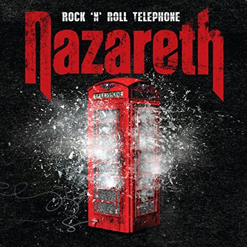 Rock N Roll Telephone: Deluxe Edition by NAZARETH (2014-06-24)