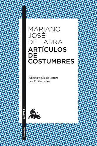 Artículos de costumbres (Clásica) por Maríano Jose De Larra