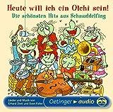 Heute will ich ein Olchi sein! Die sch?nsten Hits aus Schmuddelfing: Lieder und Musik