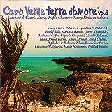 Capo Verde terra d'amore, Vol. 6 (Canzoni di Cesaria Evora, Teofilo Chantre e Nancy Vieira in Italiano)