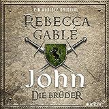 John - Die Brüder (Waringham-Saga: Die Hüter der Rose 1) - Rebecca Gablé