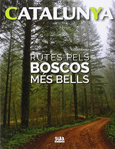 Rutes pels boscos més bells (Catalunya) por Cesar Barba Villarraza