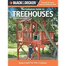 Black + Decker The Complete Guide to Treehouses