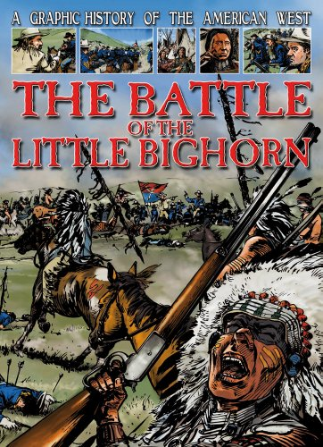 the-battle-of-the-little-bighorn-graphic-history-of-the-american-west