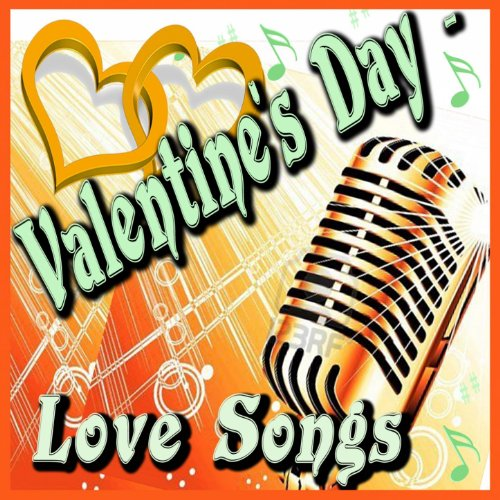 Valentine's Day (Love Songs)