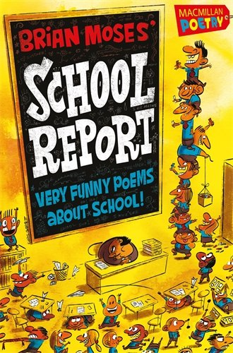 Brian Moses' School Report (MacMillan Poetry)