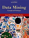 Data Mining: Concepts and Techniques, Second Edition (The Morgan Kaufmann Series in Data Management Systems) by Jiawei Han (2006-01-13)