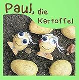 Paul, die Kartoffel / Liebevoll gestaltetes Kinderbuch über wahre Freundschaft