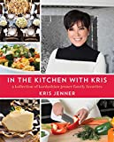 In the Kitchen with Kris: A Kollection of Kardashian-Jenner Family Favorites