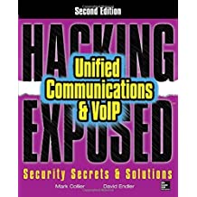 Hacking Exposed Unified Communications & VoIP Security Secrets & Solutions, Second Edition 2nd by Collier, Mark, Endler, David (2013) Paperback