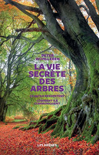 La vie secrète des arbres par Peter Wohlleben