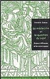 Telecharger Livres La Medecine et la question du sujet Enjeux ethiques et economiques (PDF,EPUB,MOBI) gratuits en Francaise