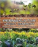 Permakultur leicht gemacht: Selbstversorgung im Einklang mit der Natur (Land & Werken) - Robert Elger