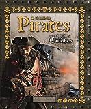 Le monde des Pirates: La vie de Barbe Noire, pirate des Caraïbes