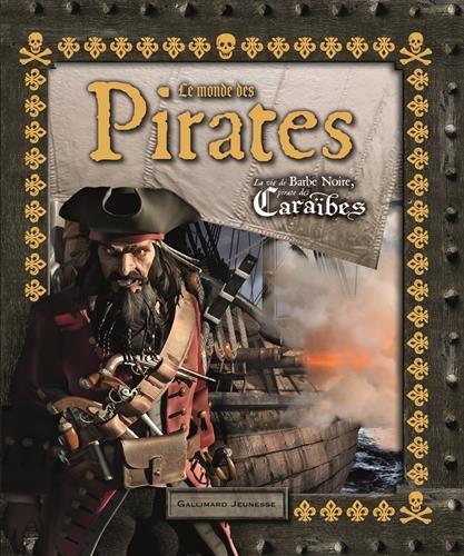 Le monde des Pirates: La vie de Barbe Noire, pirate des Caraïbes par William Teach