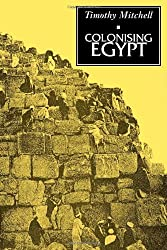 Colonising Egypt by Timothy Mitchell (1991-10-11)