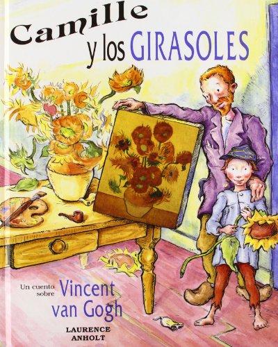 Camille y los girasoles (NO FICCION INFANTIL) por Laurence Anholt