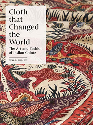Kostüm Indian Asiatische - Cloth That Changed the World: The Art and Fashion of Indian Chintz