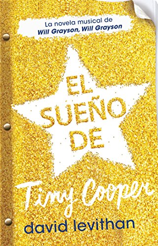 El sueño de Tiny Cooper / Hold Me Closer: The Tiny Cooper Story par David Levithan