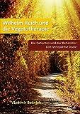 Wilhelm Reich und die Vegetotherapie: Die Patienten und der Behandler – Eine retrospektive Studie