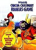 CHACHA CHAUDHARY AND RAKAA'S GAME: CHACHA CHAUDHARY