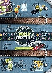 World cocktails : Du manhattan au mojito
