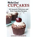 Wicked Good Cupcakes: Insanely Delicious and Easy Cupcake Recipes: 4 (Easy Baking Cookbook)