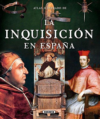 La Inquisición en España (Atlas Ilustrado) por Enric Balasch Blanch