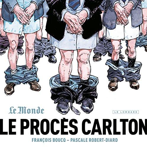 Le Procès Carlton par Pascale Robert-Diard