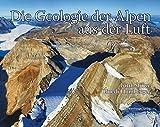 Die Geologie der Alpen aus der Luft - Kurt Stüwe