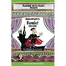 Shakespeare's Hamlet for Kids (English Edition)