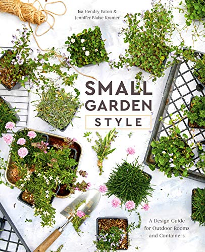 Small Garden Style: A Design Guide for Outdoor Rooms and Containers (English Edition) (Hardscape Design)