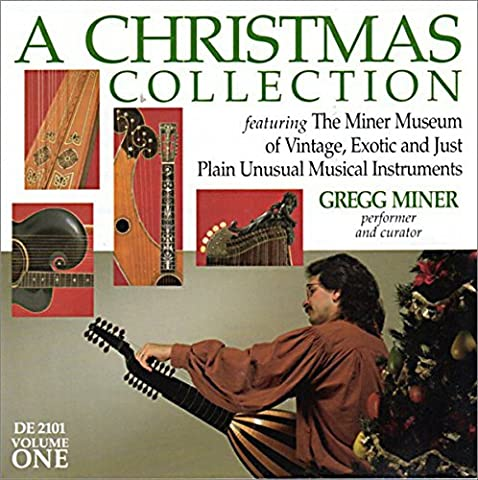 A Christmas Collection, Vol. 1: featuring The Miner Museum of Vintage, Exotic and Just Plain Unusual Musical Instruments by Gregg Miner (1996-09-03)