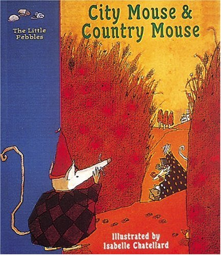 City mouse and country mouse : a classic fairy tale
