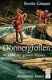 Donnergrollen im Land der grünen Wasser - Kerstin Groeper