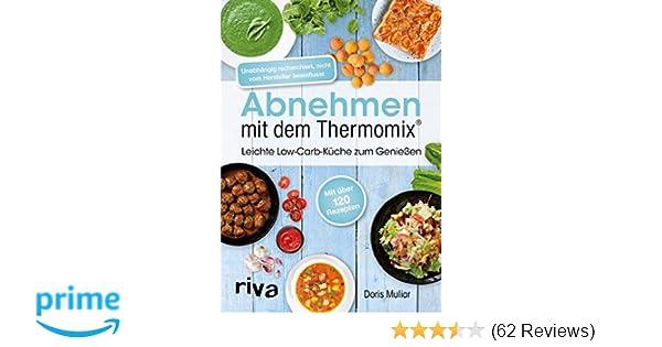 Abnehmen mit dem Thermomix®: Leichte Low-Carb-Küche zum ...