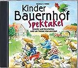Kinder-Bauernhof-Spektakel (CD): Lieder und Geschichten rund um Trecker, Kuh und Stall